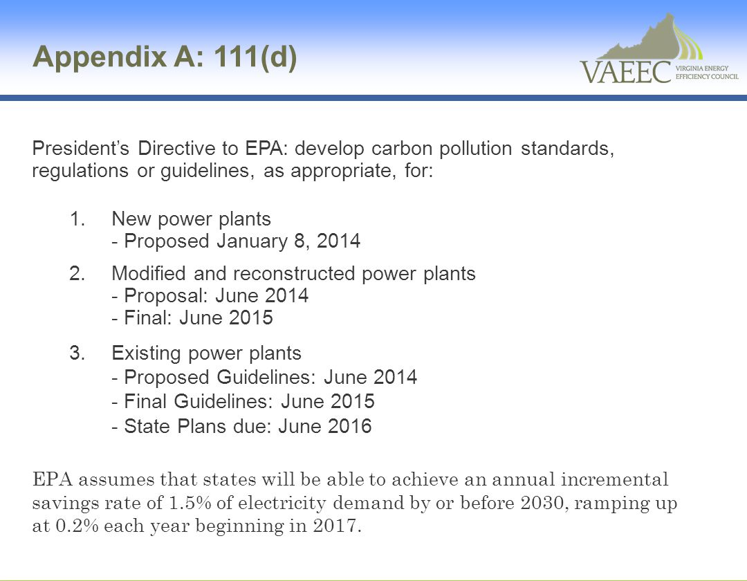 Appendix A: 111(d) President's Directive to EPA: develop carbon pollution standards, regulations or guidelines, as appropriate, for:
