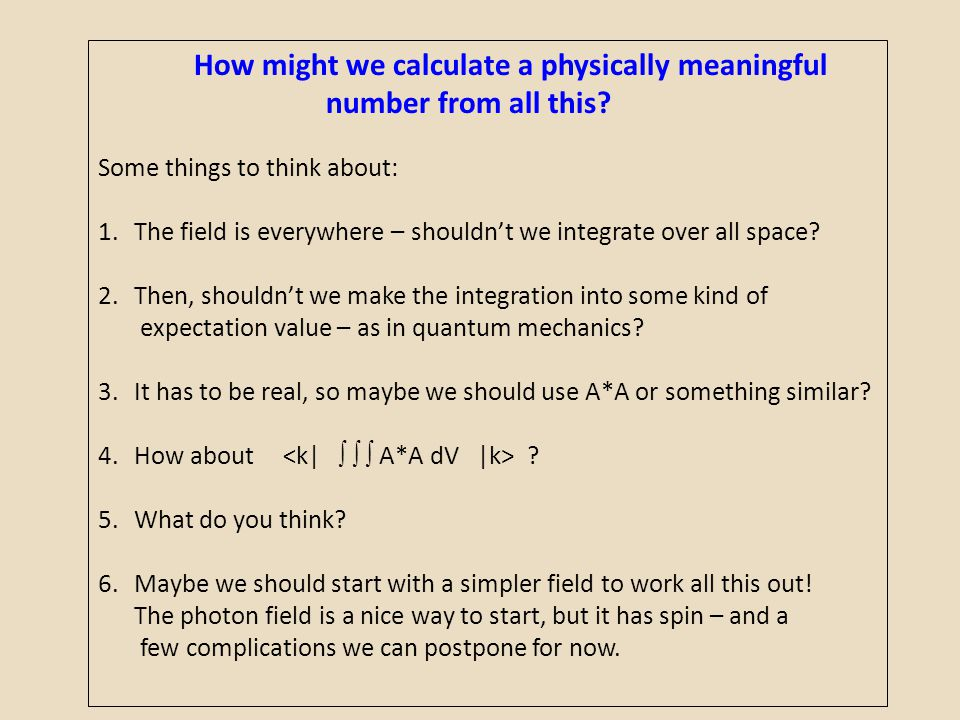 How might we calculate a physically meaningful number from all this