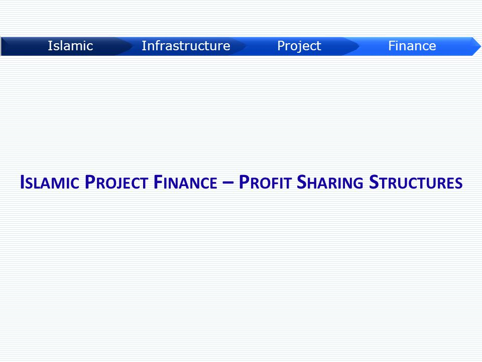 Islamic Project Finance – Profit Sharing Structures