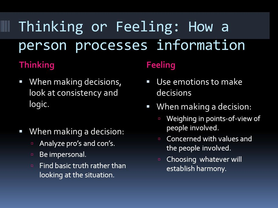 Thinking or Feeling: How a person processes information