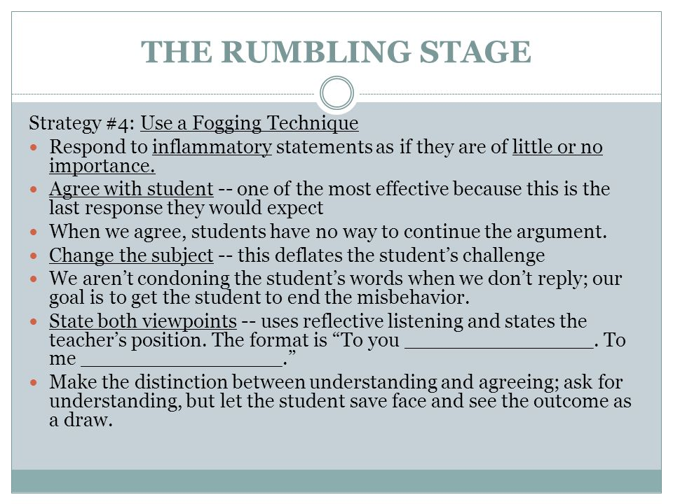 THE RUMBLING STAGE Strategy #4: Use a Fogging Technique