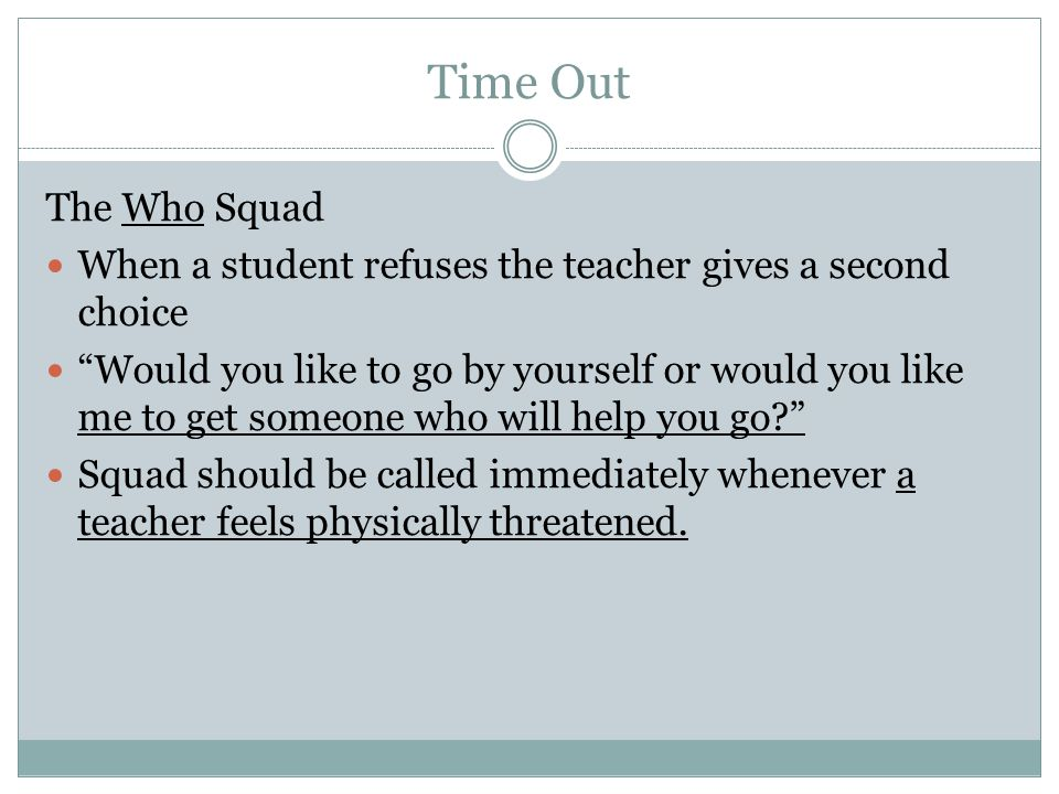 Time Out The Who Squad. When a student refuses the teacher gives a second choice.