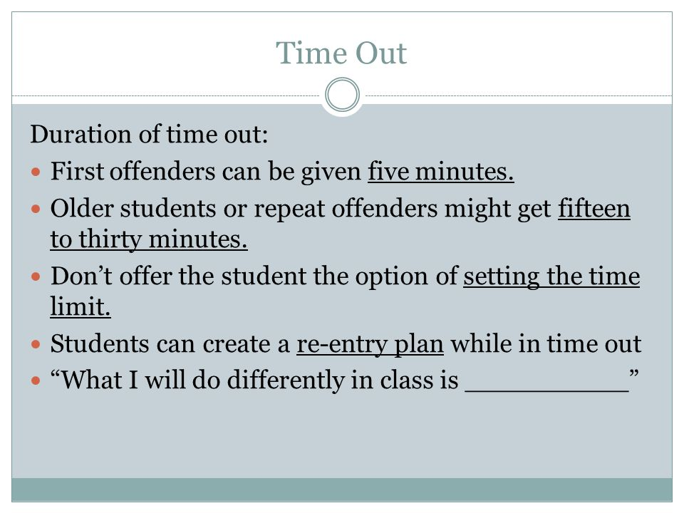 Time Out Duration of time out: