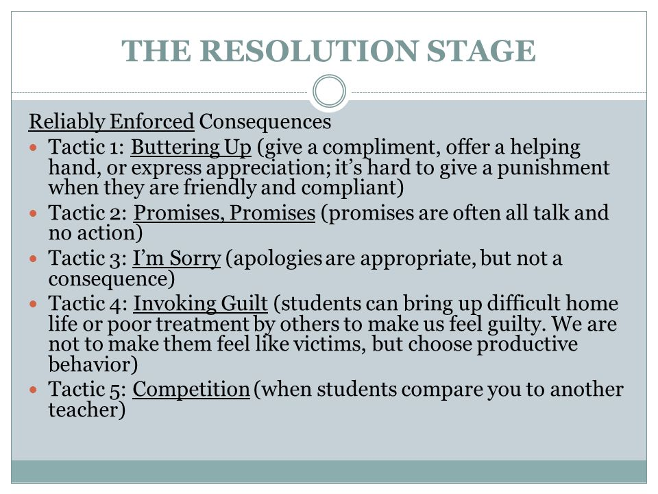 THE RESOLUTION STAGE Reliably Enforced Consequences