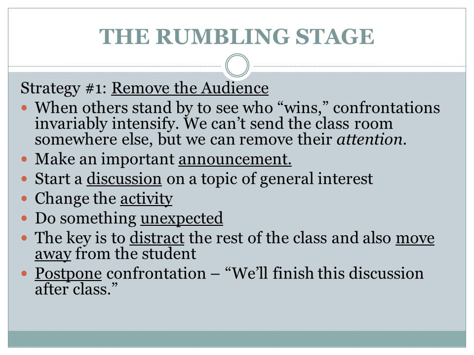 THE RUMBLING STAGE Strategy #1: Remove the Audience