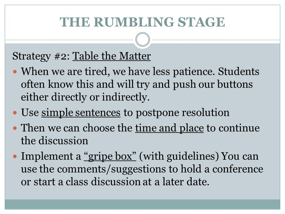 THE RUMBLING STAGE Strategy #2: Table the Matter