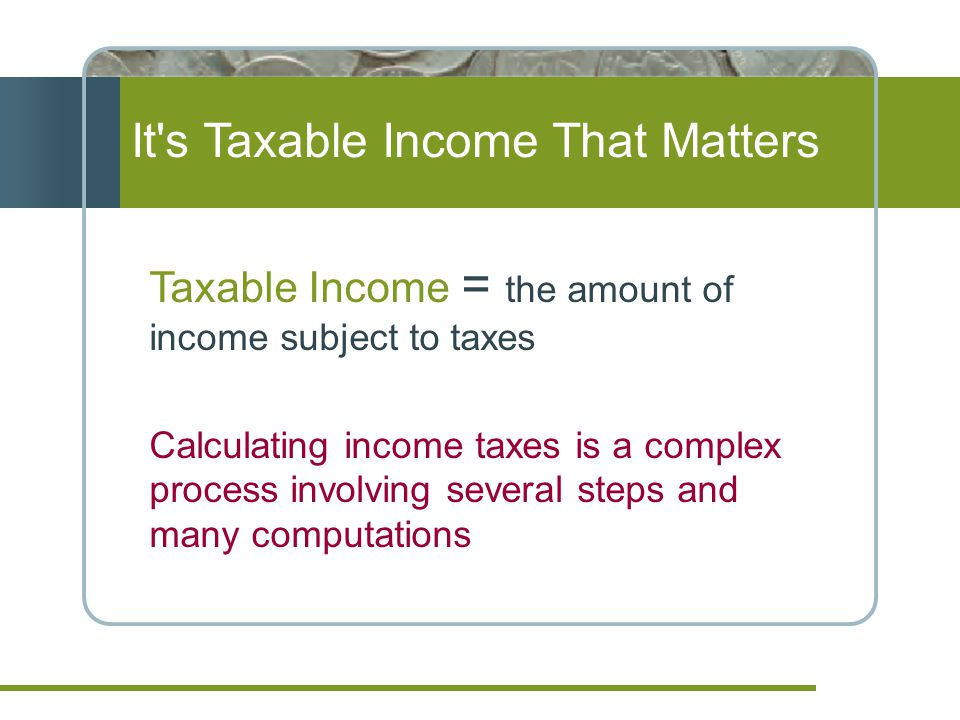 It s Taxable Income That Matters