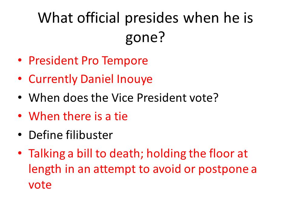 What official presides when he is gone
