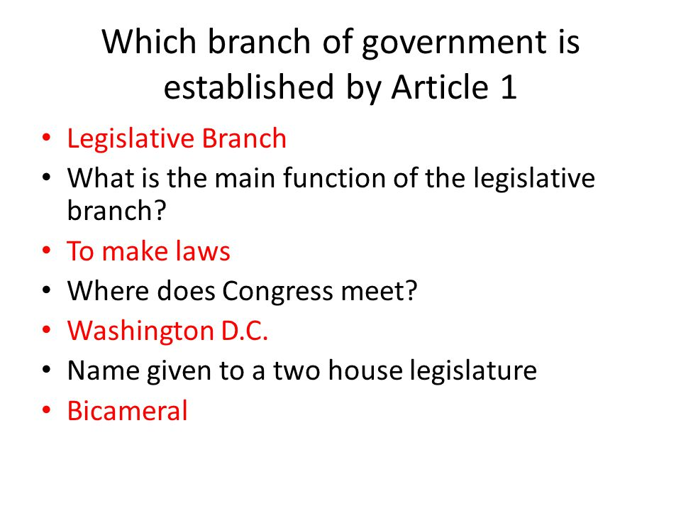 Which branch of government is established by Article 1