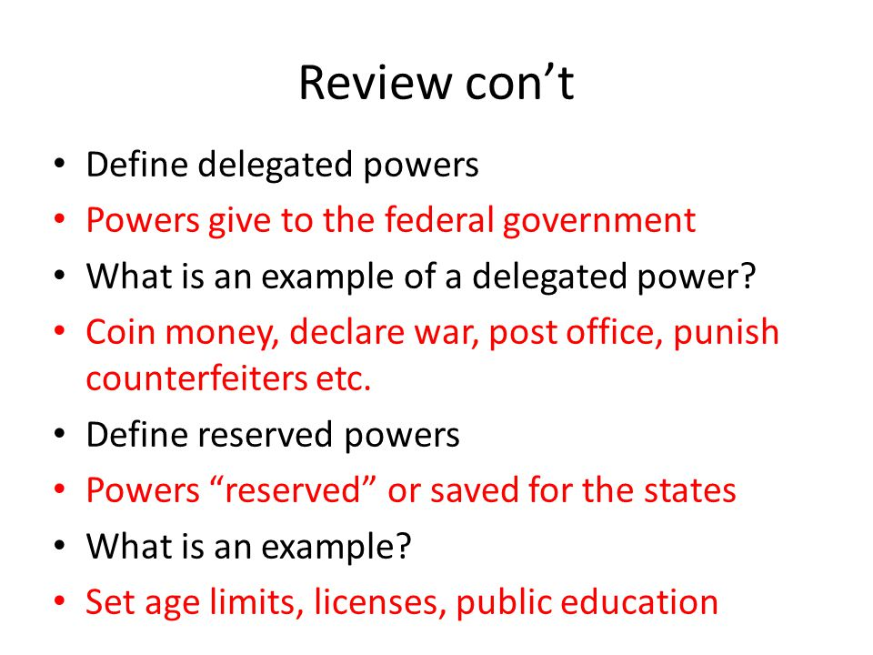 Review con't Define delegated powers