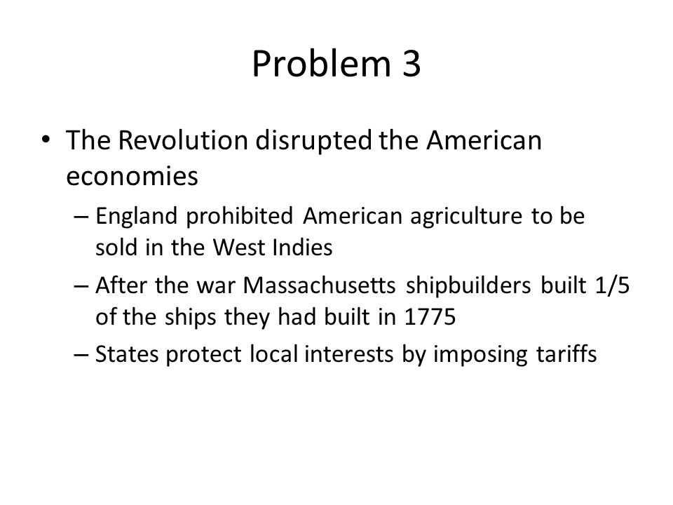 Problem 3 The Revolution disrupted the American economies