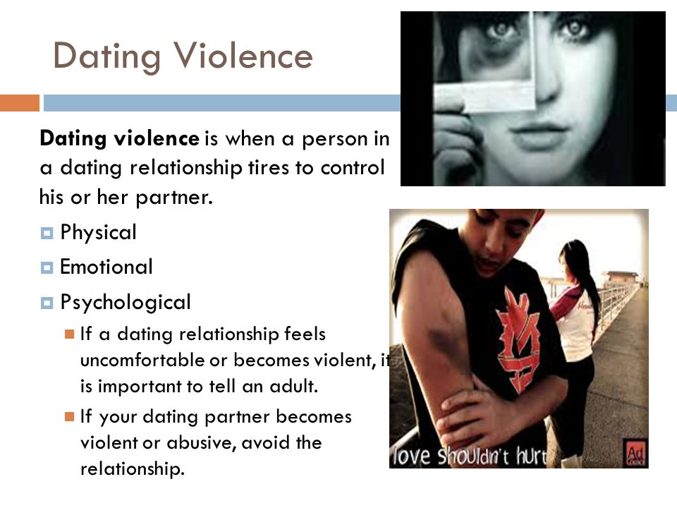 Dating Violence Dating violence is when a person in a dating relationship tires to control his or her partner.