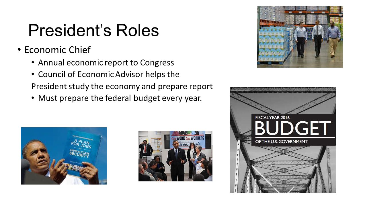 President's Roles Economic Chief Annual economic report to Congress