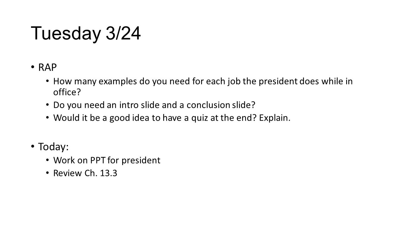 Tuesday 3/24 RAP. How many examples do you need for each job the president does while in office