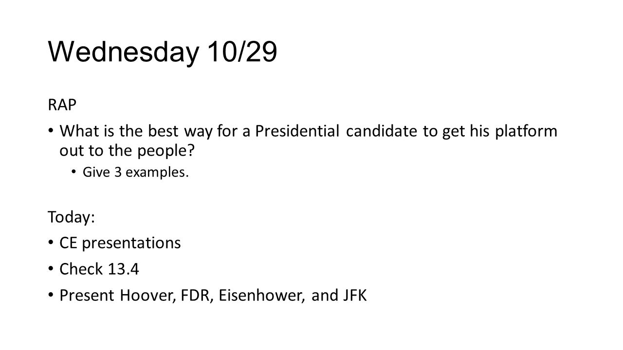 Wednesday 10/29 RAP. What is the best way for a Presidential candidate to get his platform out to the people