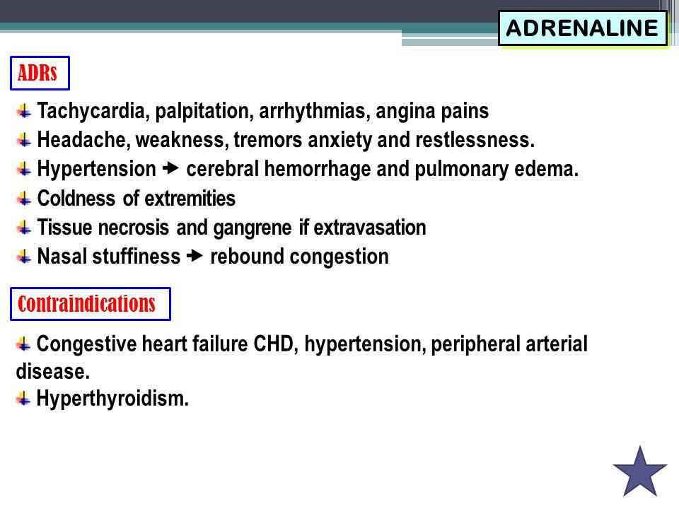 Tachycardia, palpitation, arrhythmias, angina pains