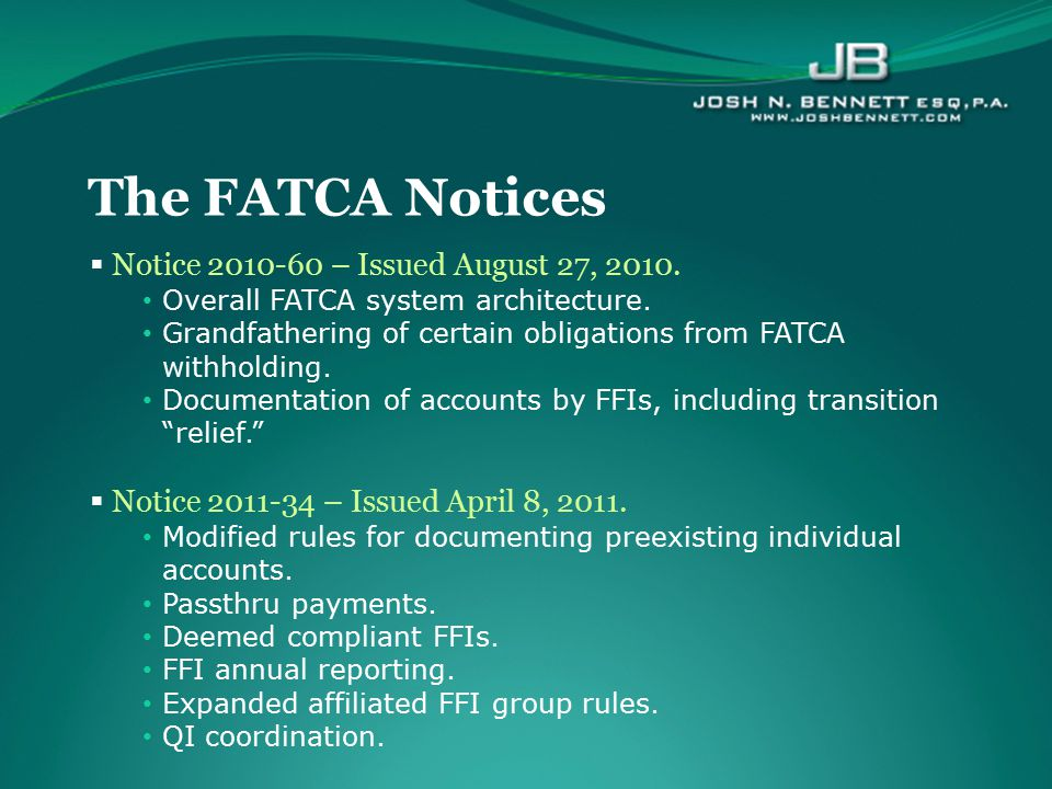 The FATCA Notices Notice 2010-60 – Issued August 27, 2010.
