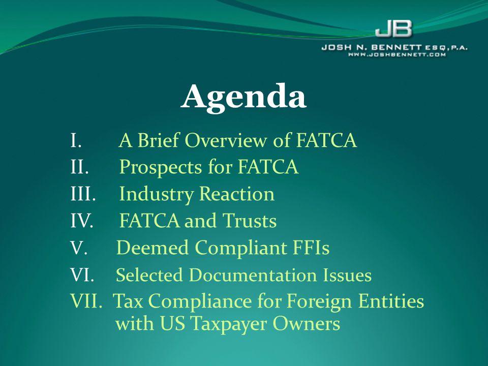 Agenda I. A Brief Overview of FATCA II. Prospects for FATCA