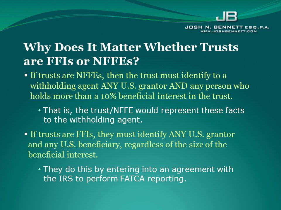 Why Does It Matter Whether Trusts are FFIs or NFFEs