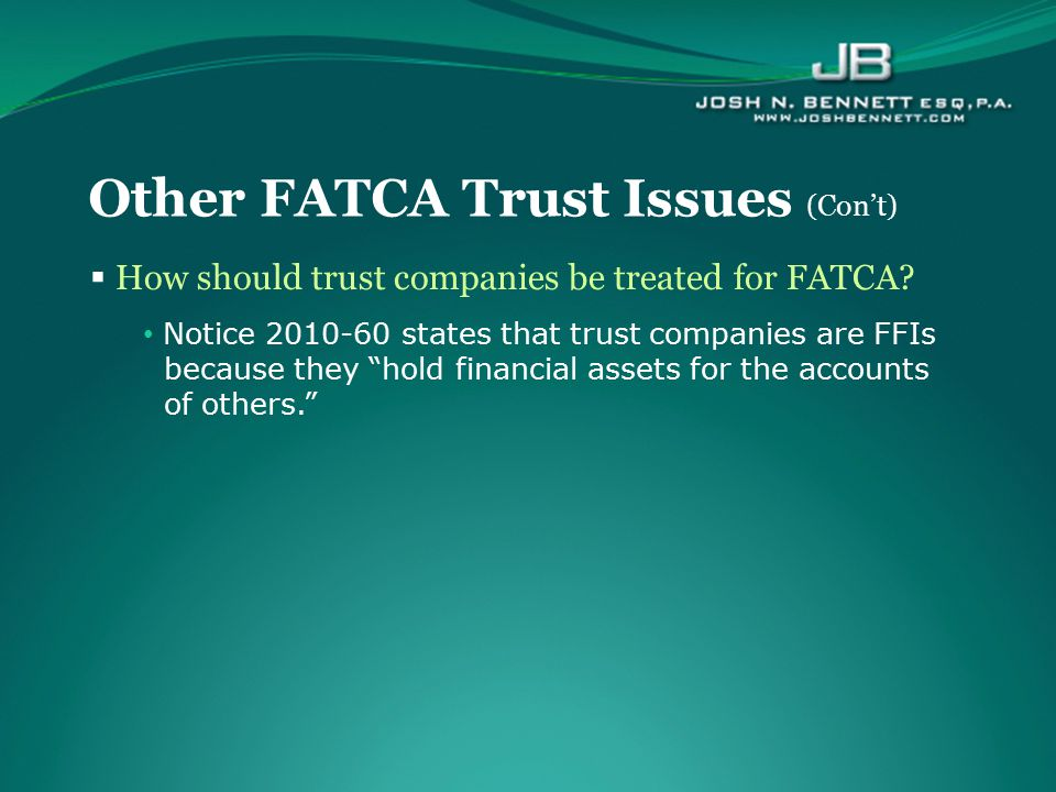 Other FATCA Trust Issues (Con't)