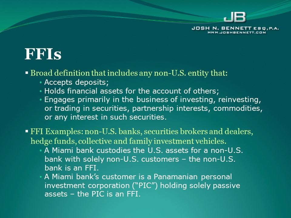 FFIs Broad definition that includes any non-U.S. entity that: