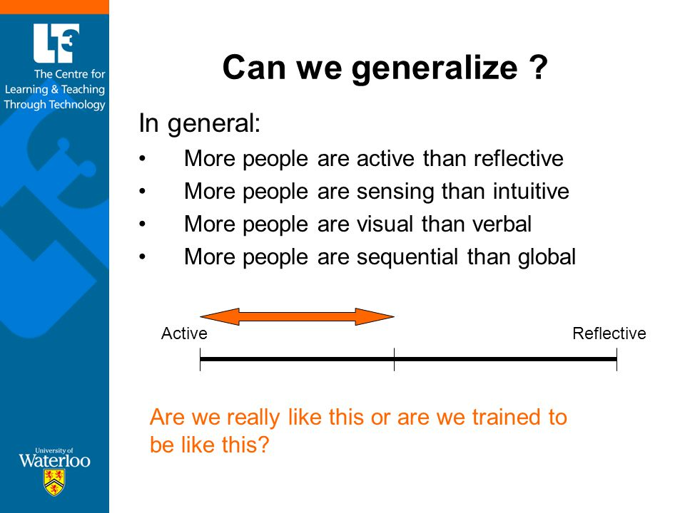 Can we generalize In general: More people are active than reflective