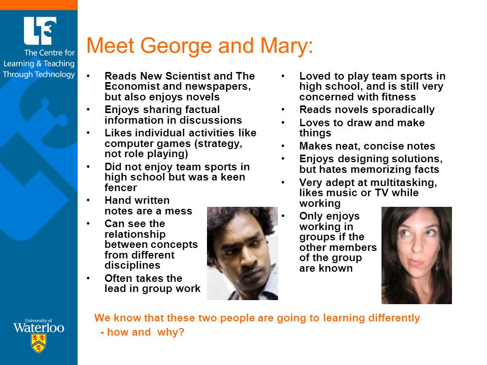 Meet George and Mary: Reads New Scientist and The Economist and newspapers, but also enjoys novels.