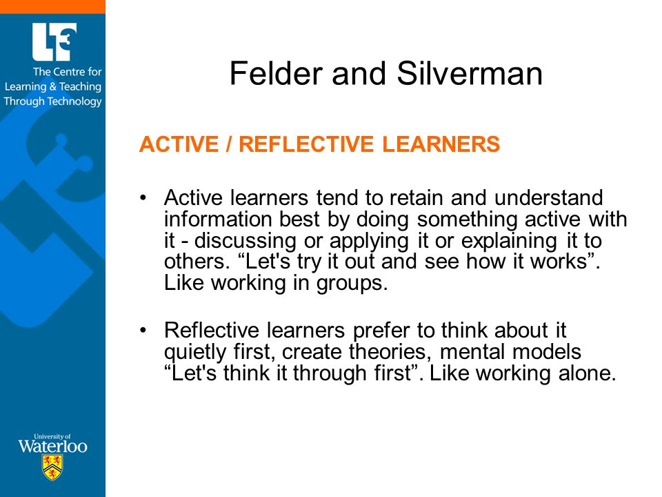 Felder and Silverman ACTIVE / REFLECTIVE LEARNERS