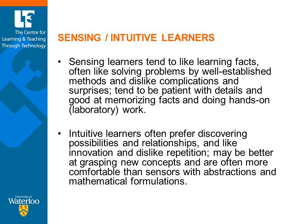 SENSING / INTUITIVE LEARNERS