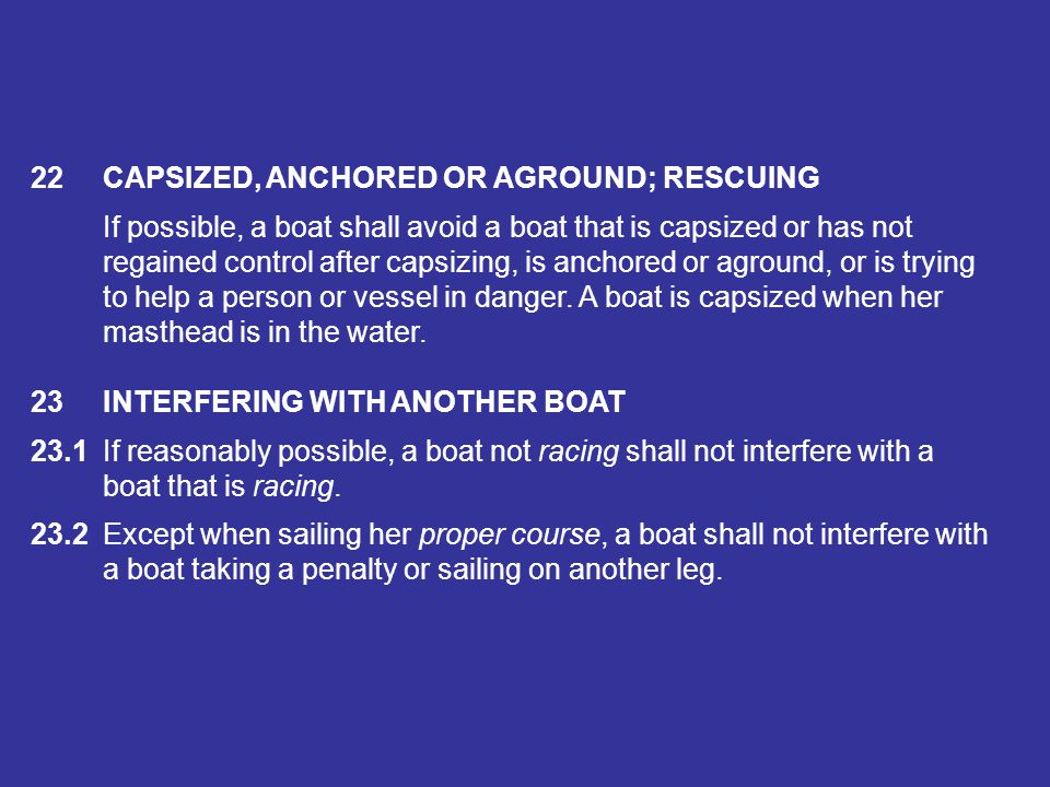 22 CAPSIZED, ANCHORED OR AGROUND; RESCUING
