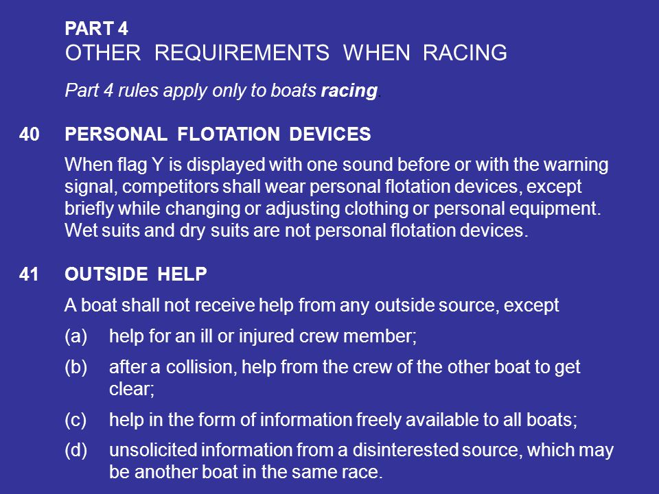 OTHER REQUIREMENTS WHEN RACING