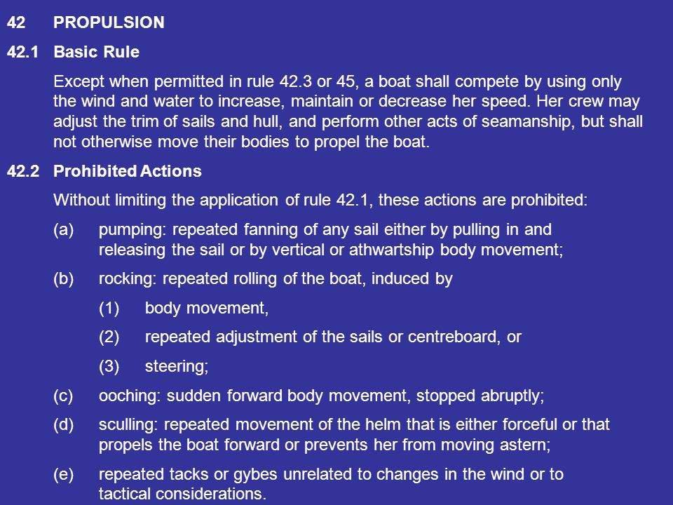 42 PROPULSION 42.1 Basic Rule. Except when permitted in rule 42.3 or 45, a boat shall compete by using only.