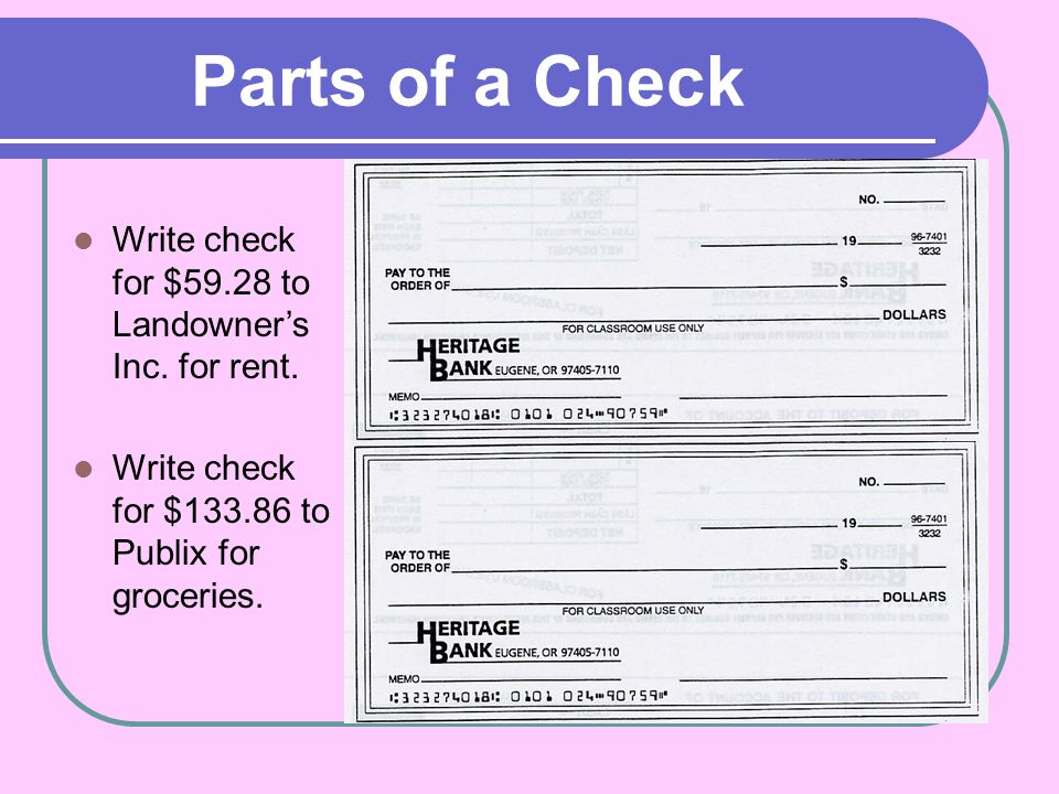 Parts of a Check Write check for $59.28 to Landowner's Inc. for rent.