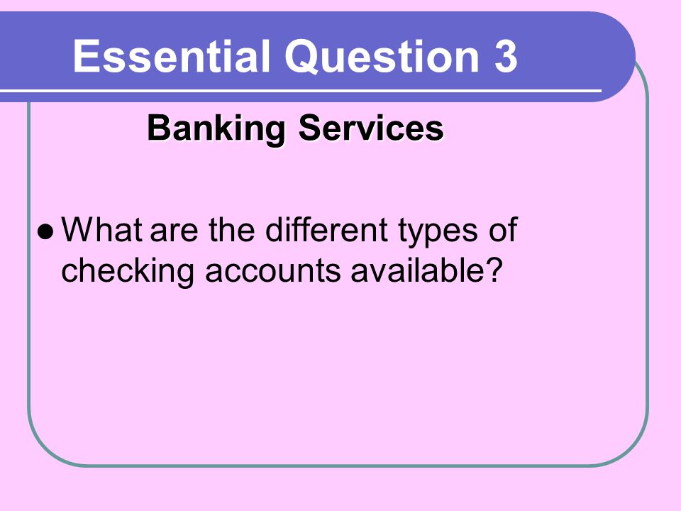 Essential Question 3 Banking Services