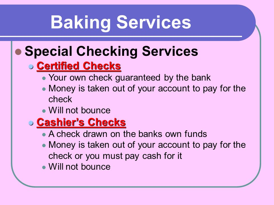 Baking Services Special Checking Services Certified Checks