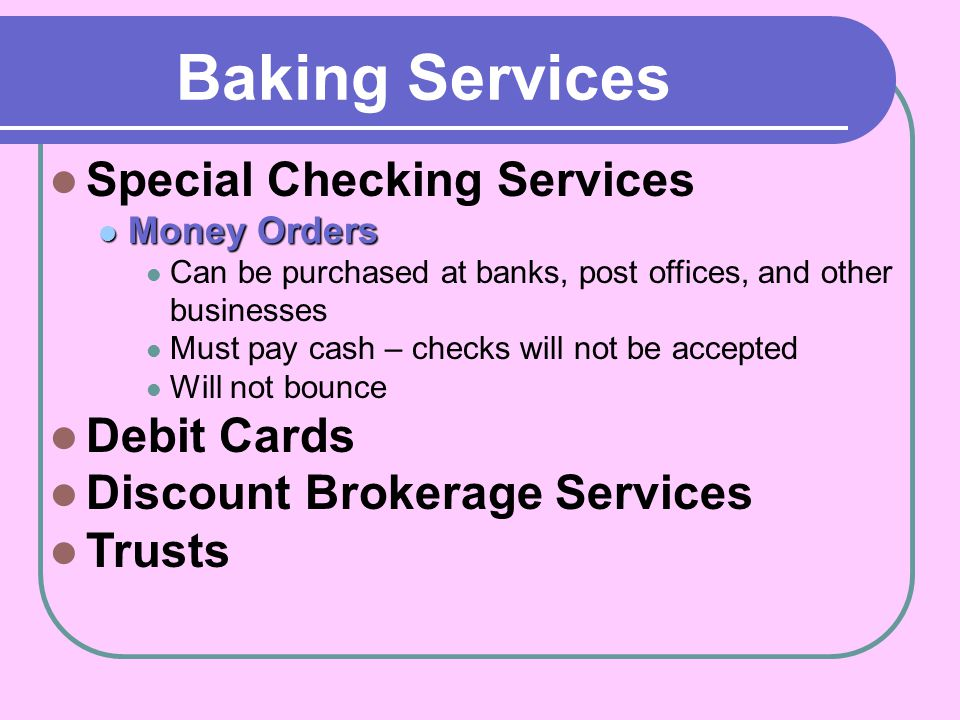 Baking Services Special Checking Services Debit Cards
