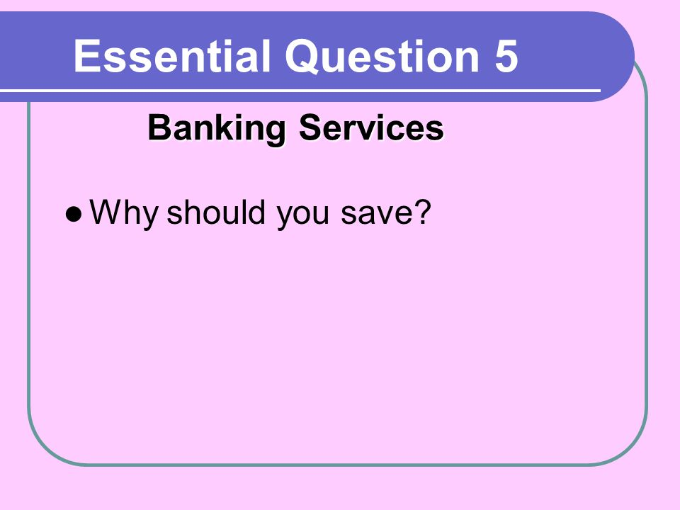 Essential Question 5 Banking Services