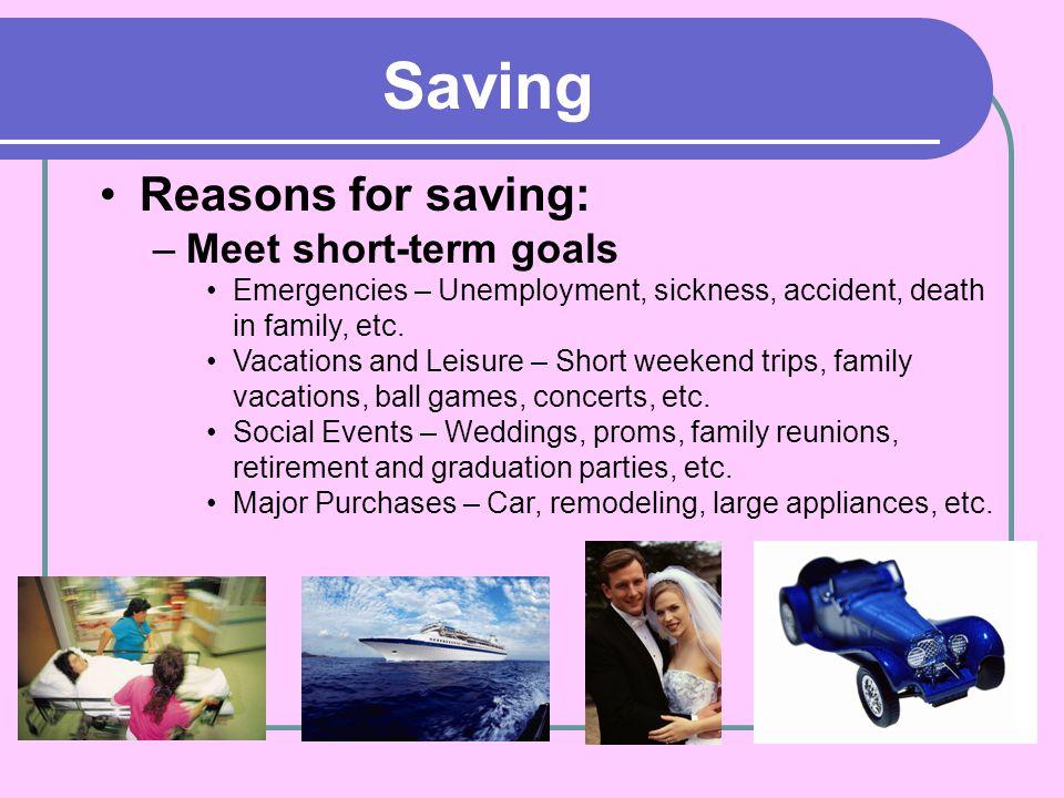 Saving Reasons for saving: Meet short-term goals