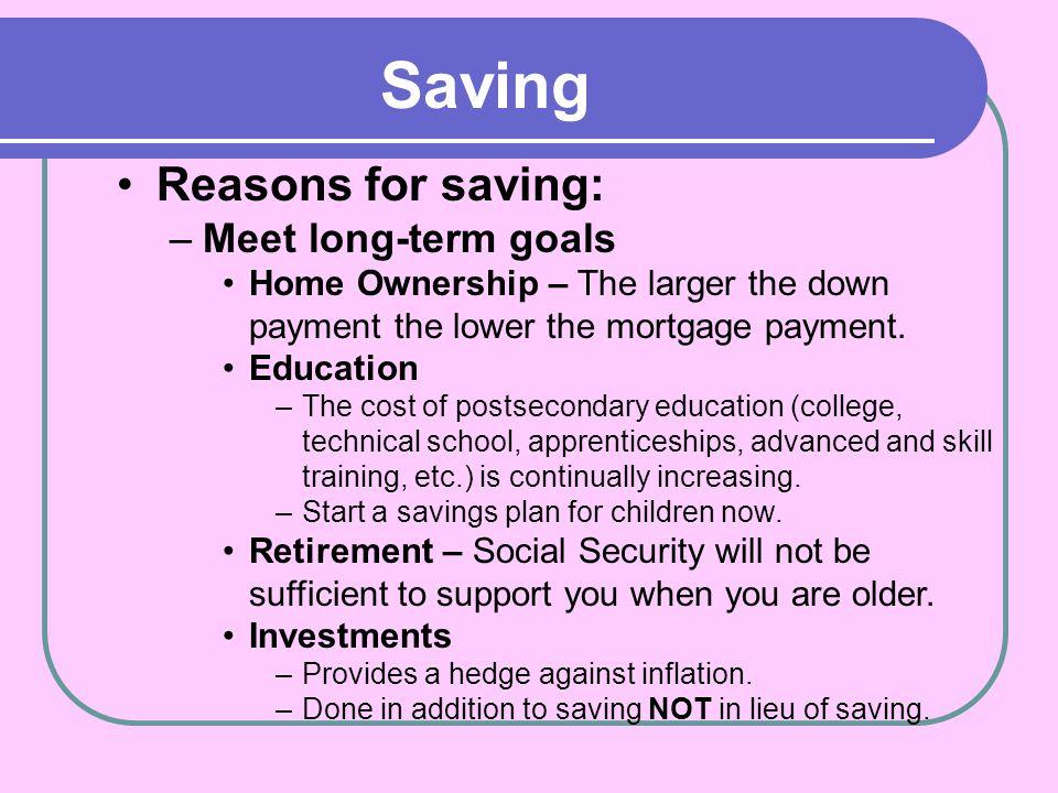 Saving Reasons for saving: Meet long-term goals