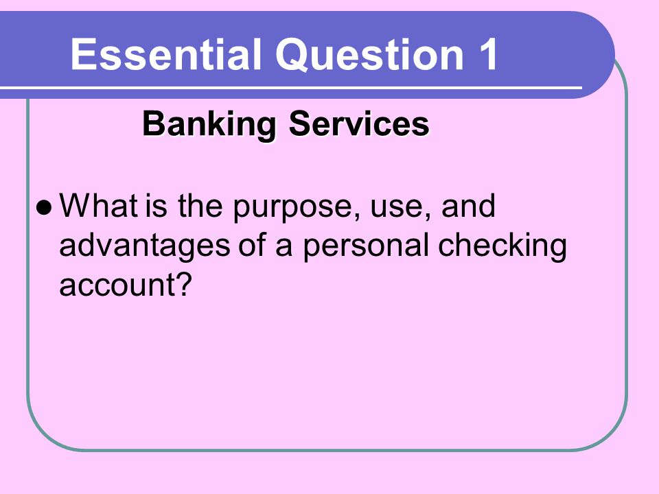 Essential Question 1 Banking Services