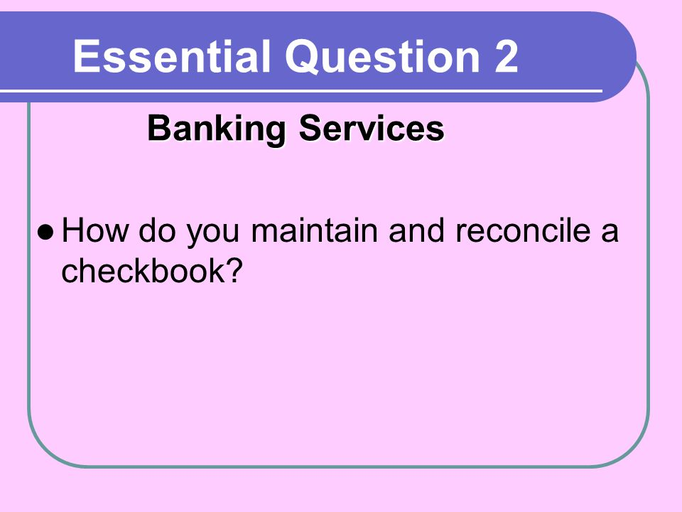 Essential Question 2 Banking Services