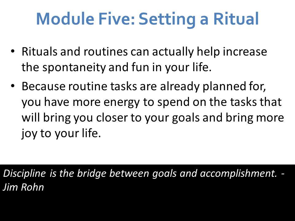 Module Five: Setting a Ritual