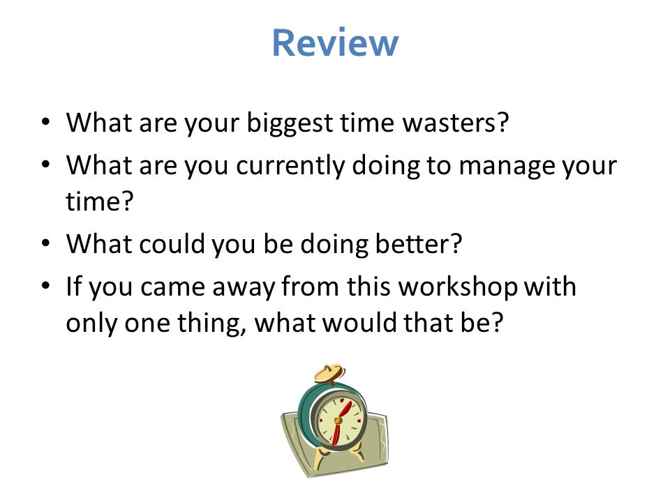 Review What are your biggest time wasters