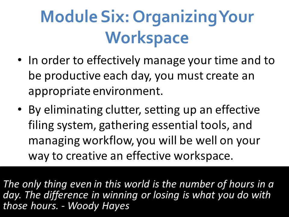 Module Six: Organizing Your Workspace