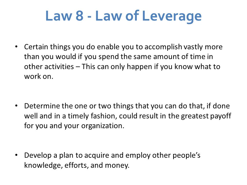 Law 8 - Law of Leverage