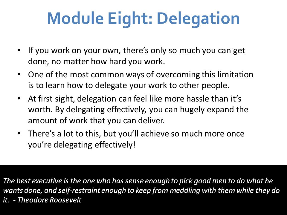 Module Eight: Delegation
