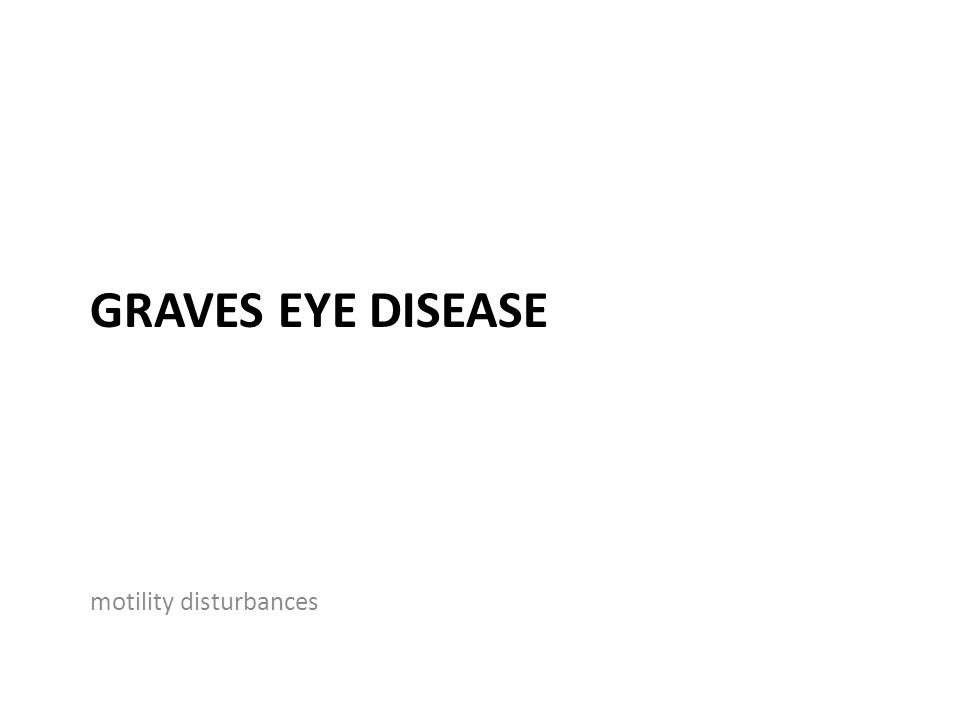 Graves Eye Disease motility disturbances