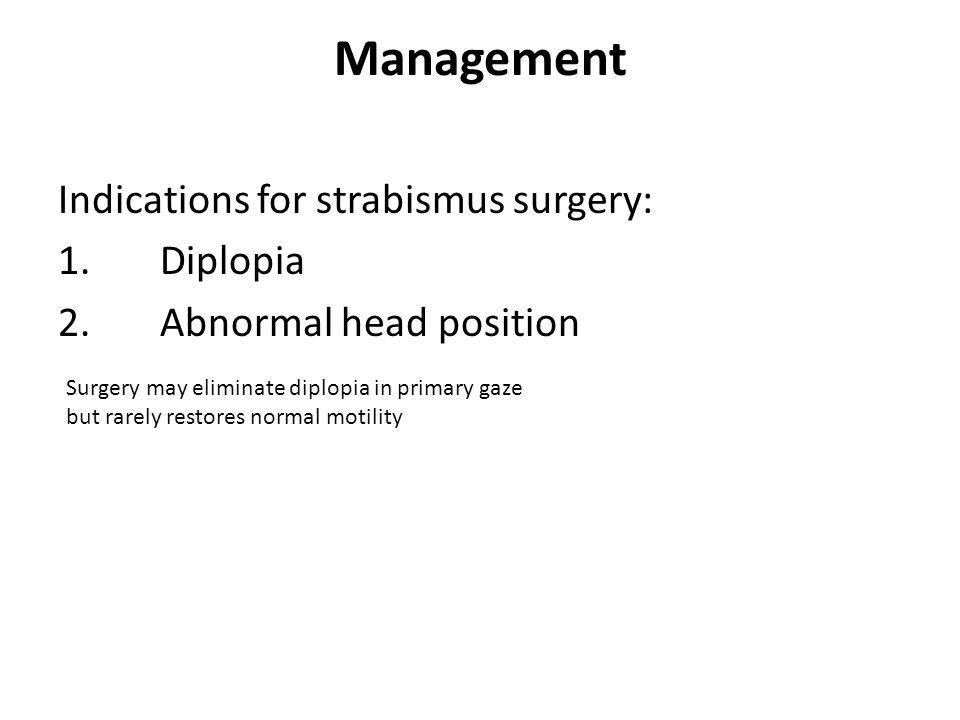 Management Indications for strabismus surgery: Diplopia