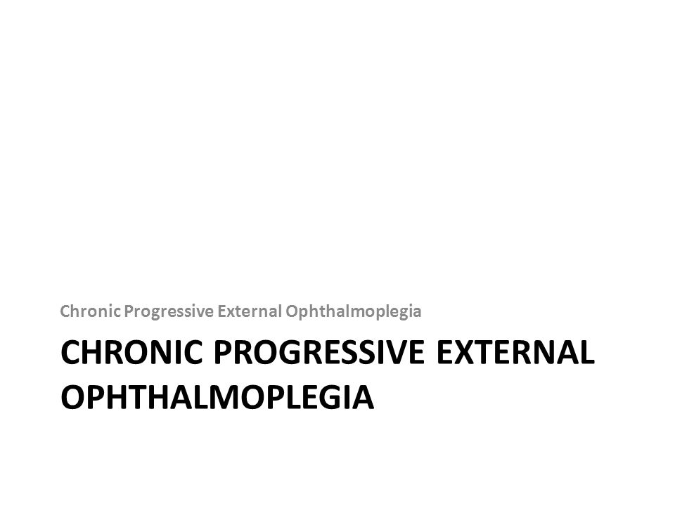 Chronic Progressive External Ophthalmoplegia