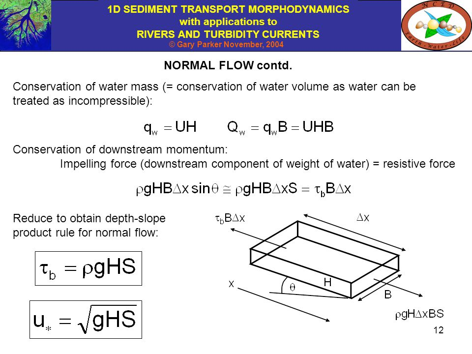 NORMAL FLOW contd. Conservation of water mass (= conservation of water volume as water can be treated as incompressible):